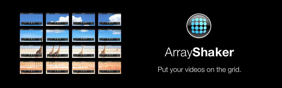 ArrayShaker. Put your video on the grid.